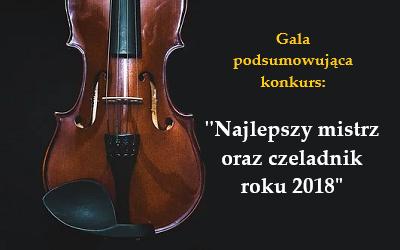 """Uroczysta gala wręczenia nagród w konkursie """"Najlepszy mistrz oraz czeladnik roku 2018"""""""