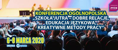 """Konferencja """"Szkoła jutra- dobre relacje, edukacja językowa, kreatywne metody pracy""""."""