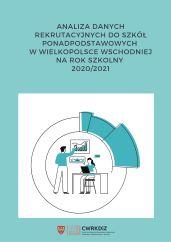 Analiza danych rekrutacyjnych do szkół ponadpodstawowych w Wielkopolsce Wschodniej 2020/2021